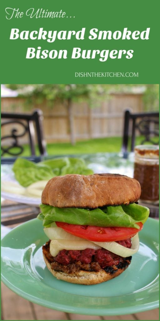 The Ultimate Backyard Smoked Bison Burger for your hot summer night barbecue #barbecue #smokedburger #bisonburger #burger